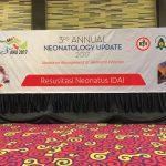 """OCTOBER 04,2017 3RD ANNUAL NEONATOLOGY UPDATE 2017 """"UPDATE ON MANAGEMENT NEONATAL INFECTION"""" RESUSITASI NEONATUS IDAI"""